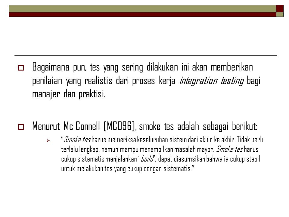 Menurut Mc Connell [MCO96], smoke tes adalah sebagai berikut: